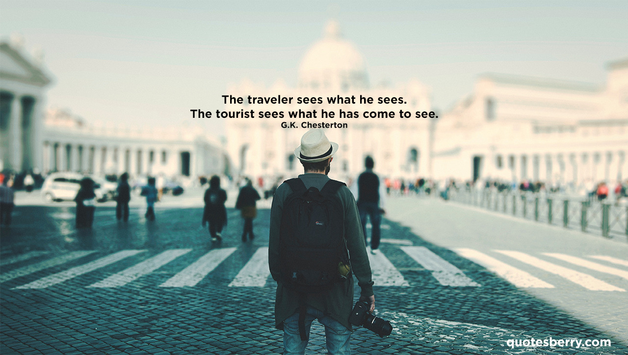 G.K. Chesterton: The traveler sees what he sees