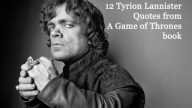 12 Tyrion Lannister quotes from A Game of Thrones book