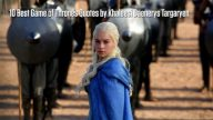 10 Best Game of Thrones Quotes by Khaleesi Daenerys Targaryen